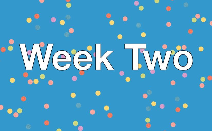 Week Two